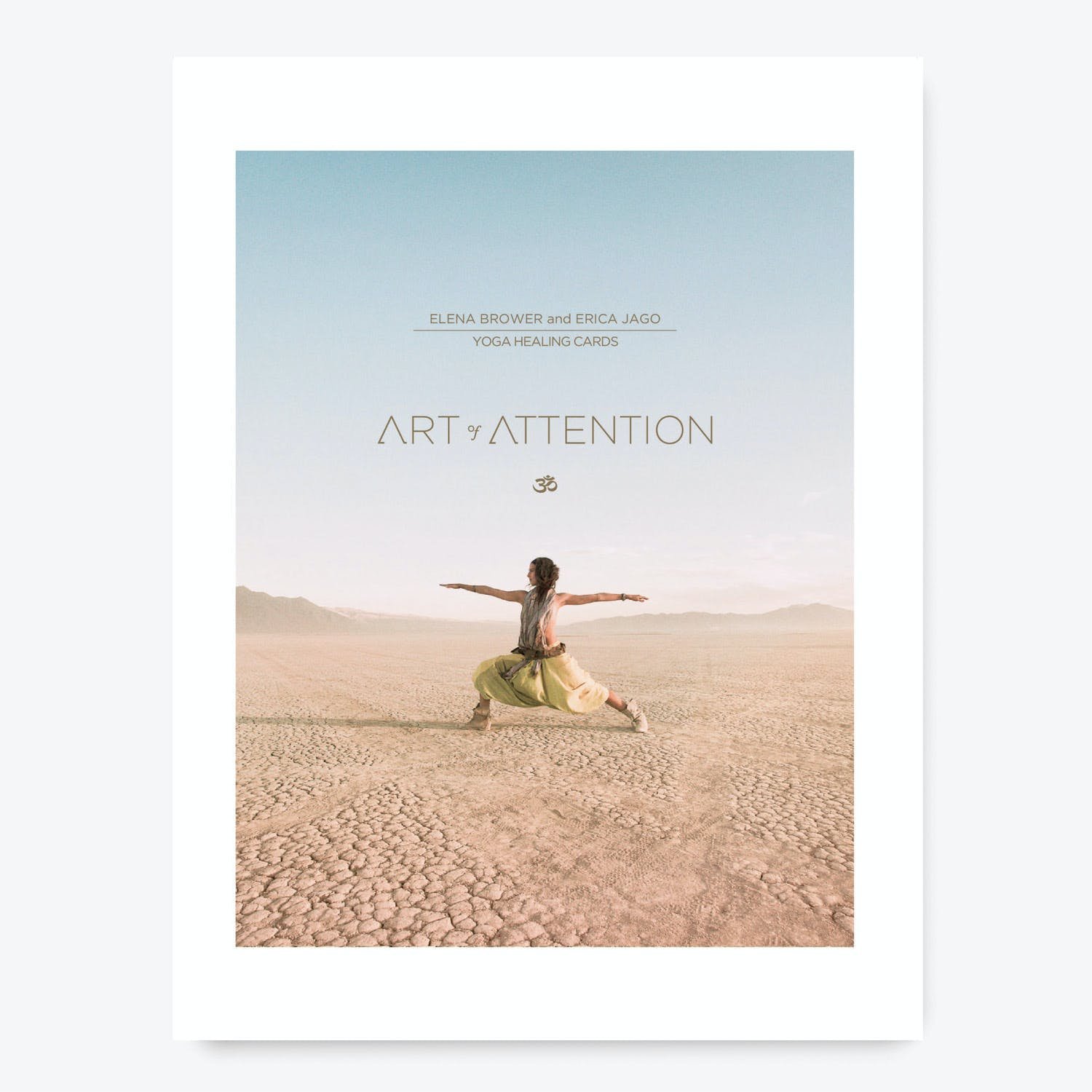 Art of Attention: Yoga Healing Cards By Elena Brower and Erica Jago