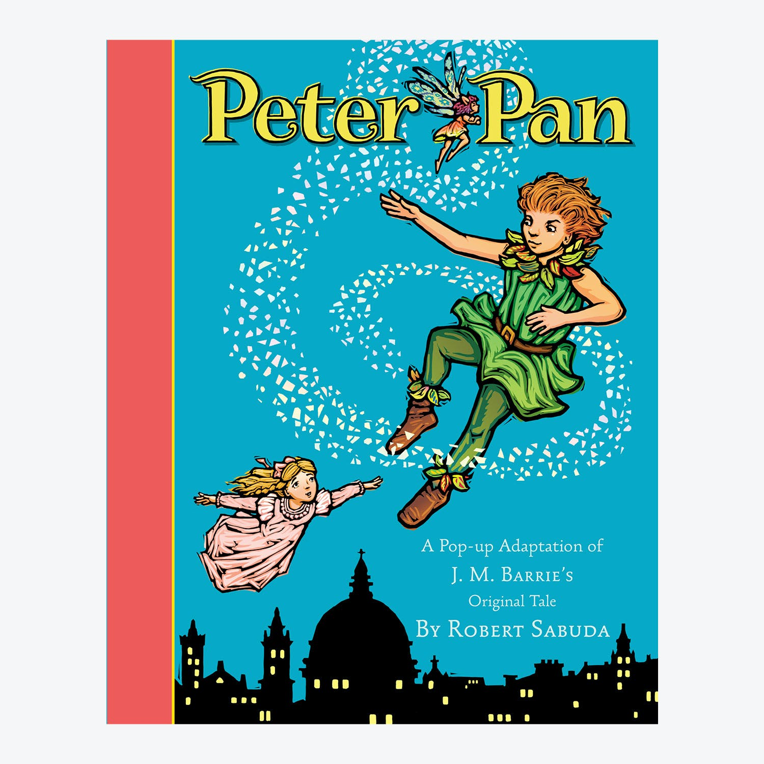 Peter Pan (A Classic Collectible Pop-Up) by J.M. Barrie & Robert Sabuda