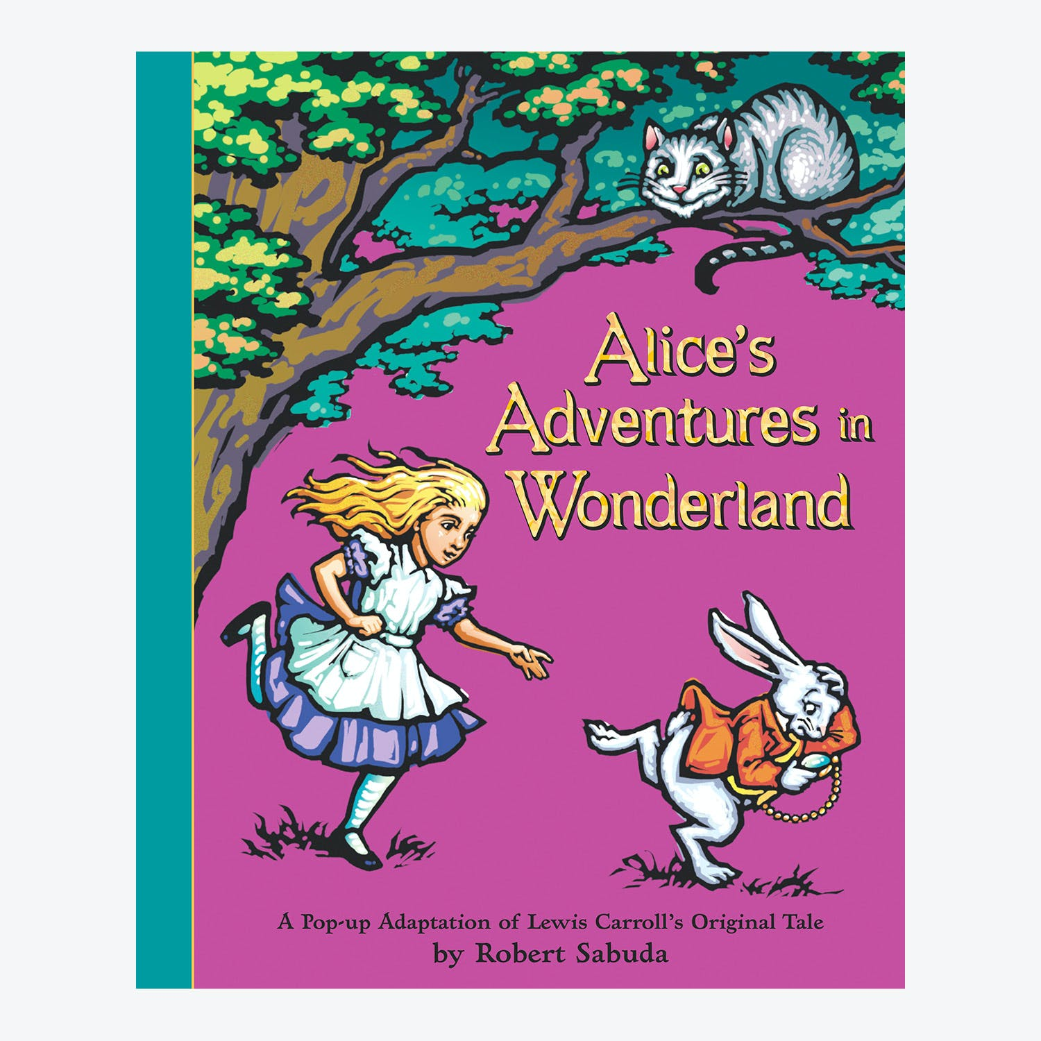 Alice's Adventures in Wonderland: A Pop-up Adaptation by Lewis Carroll & Robert Sabuda