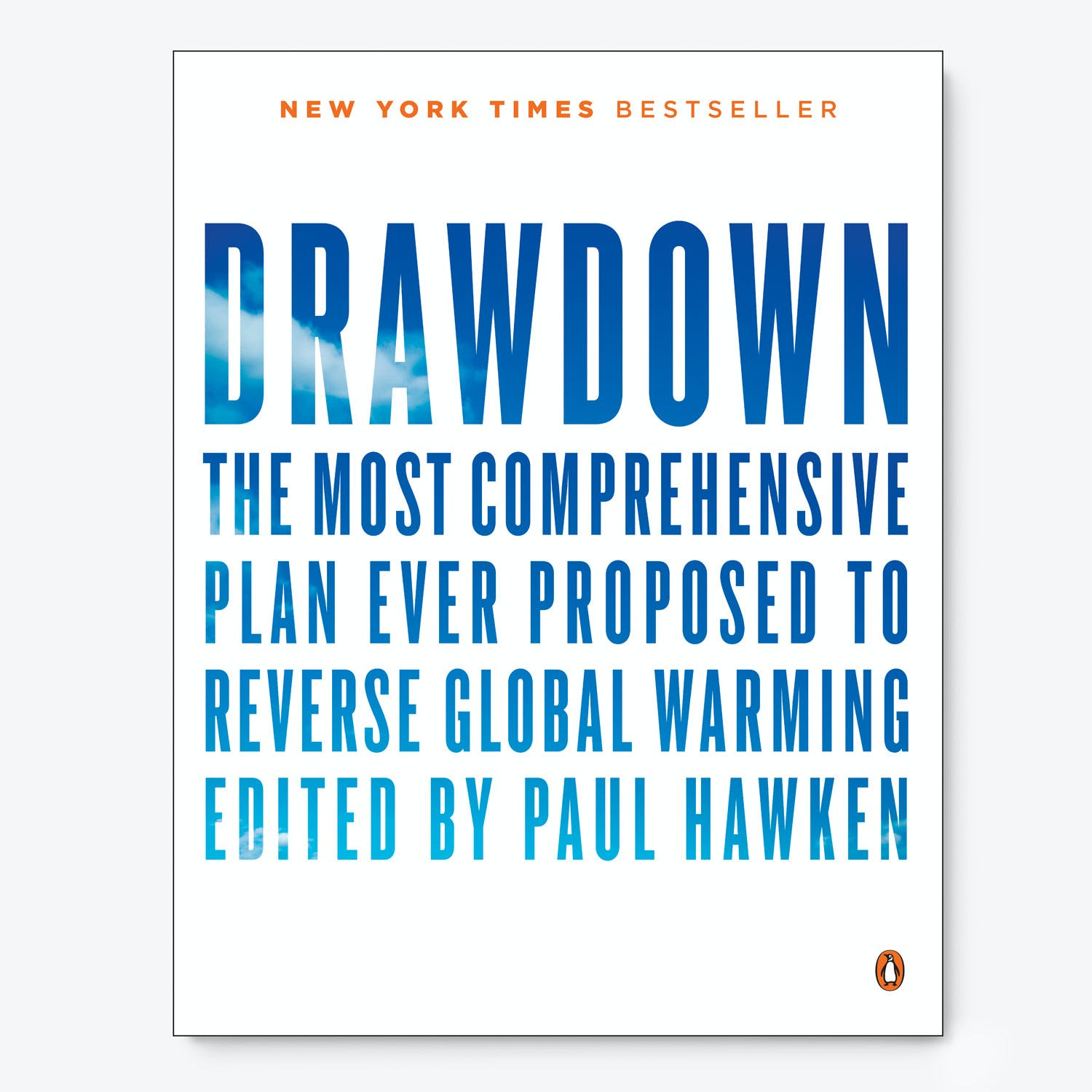 Drawdown: The Most Comprehensive Plan Ever Proposed to Reverse Global Warming By Paul Hawken