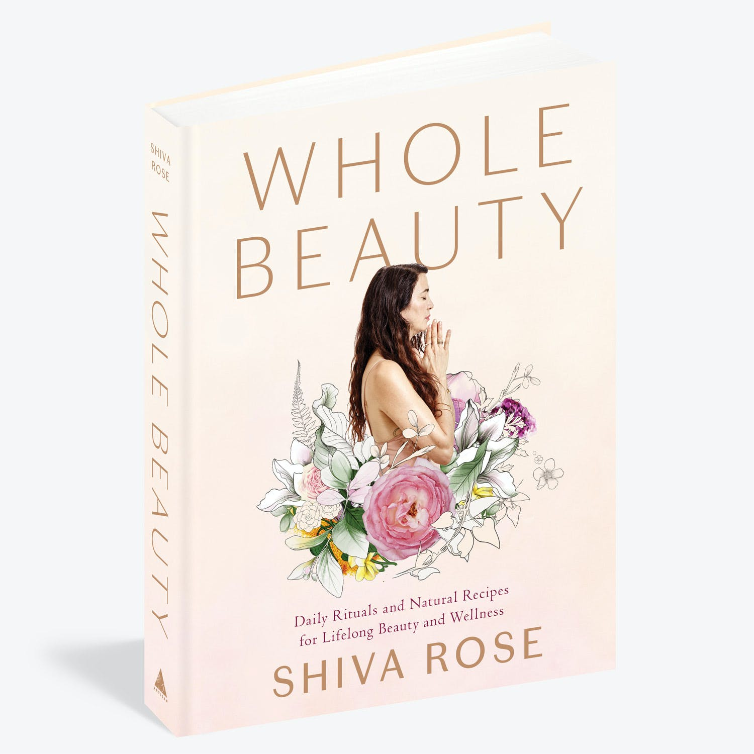 Product Image - Whole Beauty: Daily Rituals and Natural Recipes for Lifelong Beauty and Wellness by Shiva Rose