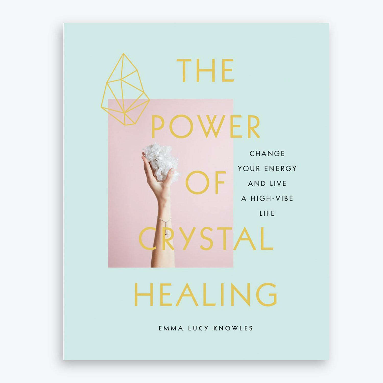 Product Image - The Power of Crystal Healing Change Your Energy and Live a High-Vibe Life