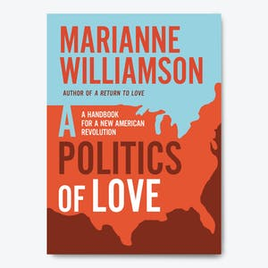 Product Image - A Politics of Love by Marianne Williamson